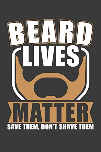 Beard Lives Matter: 120 Seiten (6x9 Zoll) Liniertes Notizbuch für Bart Freunde I Vollbart Journal I Männerbart Notizblock I Rasur Notizheft