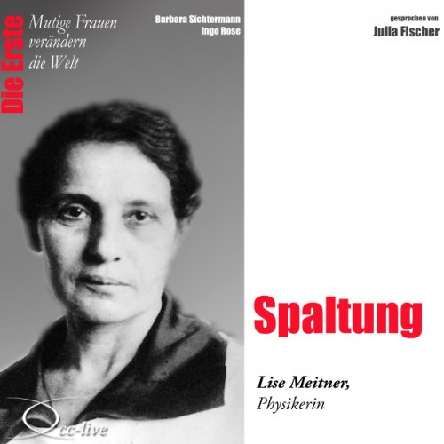 Spaltung - Lise Meitner Titelbild