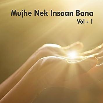 Mujhe Nek Insaan Bana, Vol.1