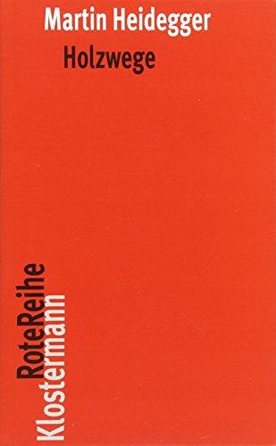 Holzwege (Klostermann RoteReihe, Band 73)