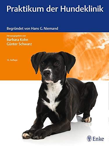 Praktikum der Hundeklinik: Begründet von Hans G. Niemand
