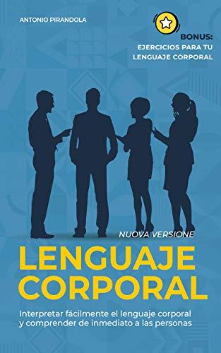 Lenguaje corporal: Interpretar fácilmente el lenguaje corporal y comprender de inmediato a las personas