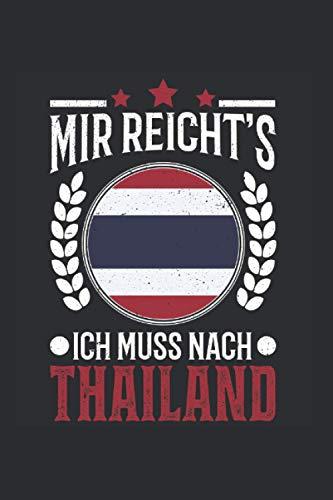 Thailand Reise Notizbuch: Mir reichts Ich muss nach Thailand Urlaub Geschenk / 6x9 Zoll / 120 linierte Seiten