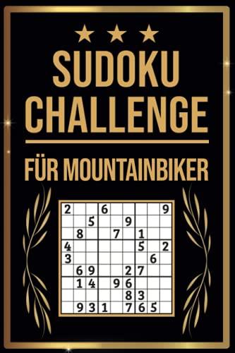 SUDOKU Challenge für Mountainbiker: Sudoku Buch I 300 Rätsel inkl. Anleitungen & Lösungen I Leicht bis Schwer I A5 I Tolles Geschenk für Mountainbiker