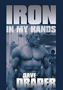 Iron in My Hands by [Dave Draper, Dan John]