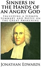 Sinners in the Hands of an Angry God (Including a Sermon Summary and Notes on the Great Awakening)
