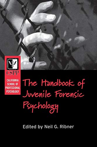 California School of Professional Psychology Handbook of Juvenile Forensic Psychology