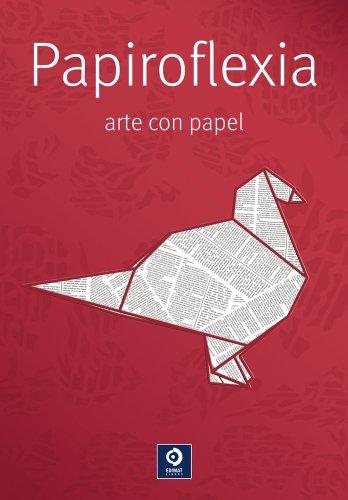 Papiroflexia arte con papel (Manualidades)