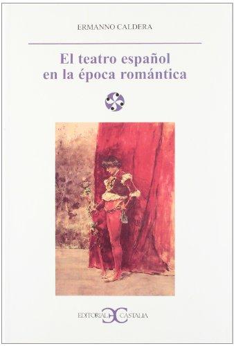 El teatro español en la época romántica . (LITERATURA Y SOCIEDAD. L/S.)