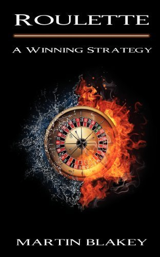 Roulette - A Winning Strategy by Blakey, Martin (2012) Paperback