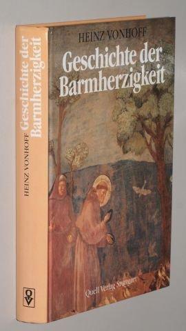 Vonhoff, Heinz: Geschichte der Barmherzigkeit. 5000 Jahre Nächstenliebe. Vollst. überarb. u. aktualisierte Neuausg., 1. Aufl. dieser Ausg. Stuttgart, Quell-Verlag, 1987. Gr.-8°. 296 S. Pappband. (ISBN 3-7918-1081-2)