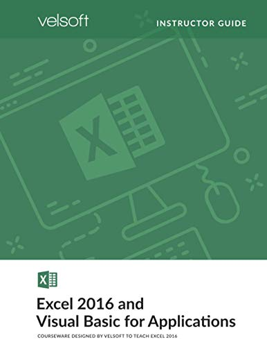 Excel 2016 and Visual Basic for Applications (INSTRUCTOR GUIDE) (Office 2016)