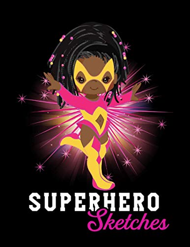 Superhero Sketches for Black Girls: This cute sketchbook for women and girls featuring a simple graphic design of a pretty girl in a superhero cape outfit