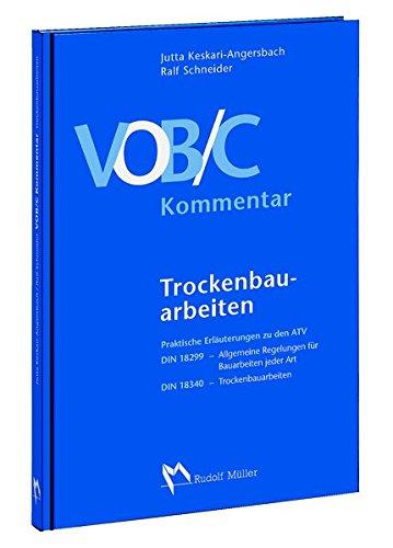 VOB/C Kommentar - Trockenbauarbeiten: Praktische Erläuterungen zu den ATV DIN 18299 und DIN 18340