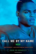 call me by my name john ed bradley