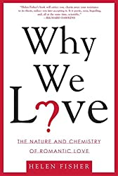 Why We Love - Helen Fisher. Love books that will change your love perception