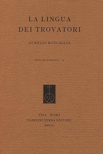 La lingua dei trovatori. Profilo di grammatica storica del provenzale antico