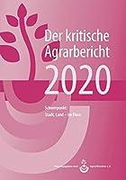 Der kritische Agrarbericht 2020: Schwerpunkt: Stadt, Land - im Fluss