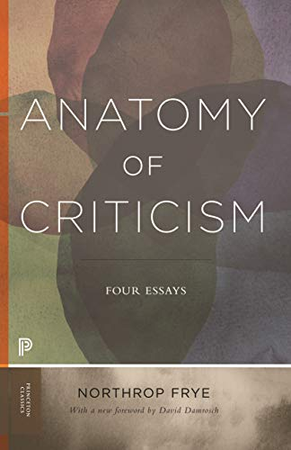 Compare Textbook Prices for Anatomy of Criticism: Four Essays Princeton Classics 2 Edition ISBN 9780691202563 by Frye, Northrop,Damrosch, David