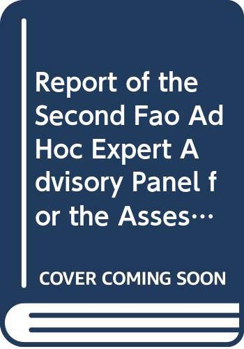 Report of the second FAO Ad Hoc Expert Advisory Panel for t: Rome, 26-30 March 2007 (Fao Fisheries and Aquaculture Reports)