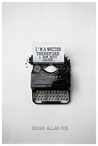 MR.CI Im A Writer Therefore I Am Not Sane-Edgar Allan Poe Poster Wall Print|Inspirational Motivational Classroom Home Office Dorm|18 X 12 in|SJC137