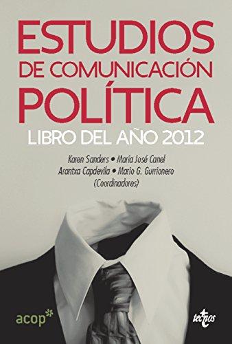 Estudios de comunicación política: Libro del año 2012 (Sociología - Semilla y...