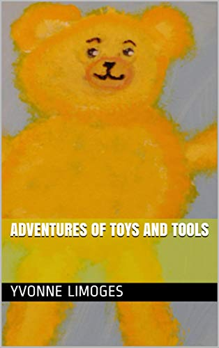Adventures of toys and tools (Flashlights and friends adventure series book 2) (English Edition)