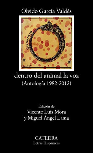 dentro del animal la voz: (Antología 1982-2012)