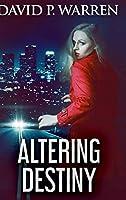 Altering Destiny: Large Print Hardcover Edition