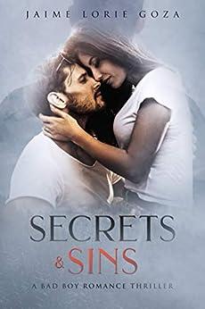Secrets & Sins: A Bad Boy Dark Romance Thriller by [Jaime Lorie Goza, L. Lord]