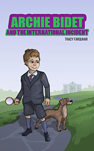Archie Bidet and The International Incident by [Tracy Farquhar]