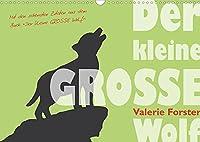 """Der kleine GROSSE Wolf - Kalender (Wandkalender 2022 DIN A3 quer): Der Kalender mit maerchenhaften Wolfs-Illustrationen von Valerie Forster und den schoensten Zitaten aus ihrem Buch """"Der kleine GROSSE Wolf"""". (Monatskalender, 14 Seiten )"""