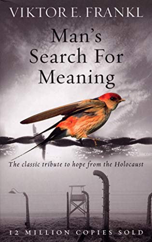 Man's Search For Meaning: The classic tribute to hope from the Holocaustの詳細を見る