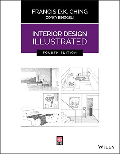 Compare Textbook Prices for Interior Design Illustrated 4 Edition ISBN 9781119377207 by Ching, Francis D. K.,Binggeli, Corky