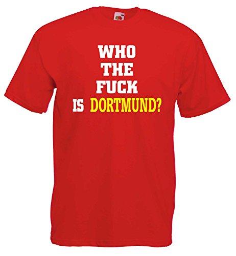 München Ultras Who the fuck is Dortmund? Fan T-Shirt von S-XXXL