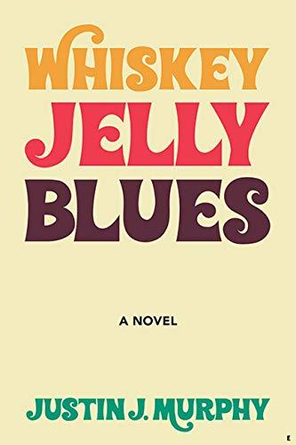 Whiskey Jelly Blues: a novel (English Edition)