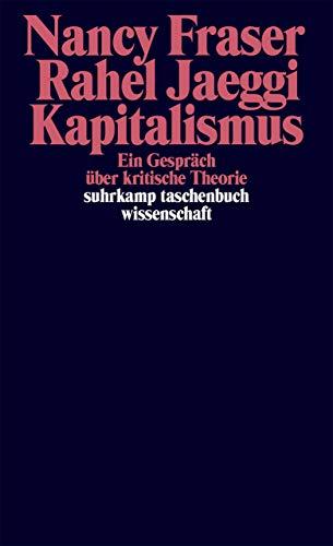 Kapitalismus: Ein Gespräch über kritische Theorie (suhrkamp taschenbuch wissenschaft)