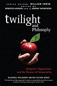 Twilight and Philosophy: Vampires, Vegetarians, and the Pursuit of Immortality (The Blackwell Philosophy and Pop Culture Book 15)