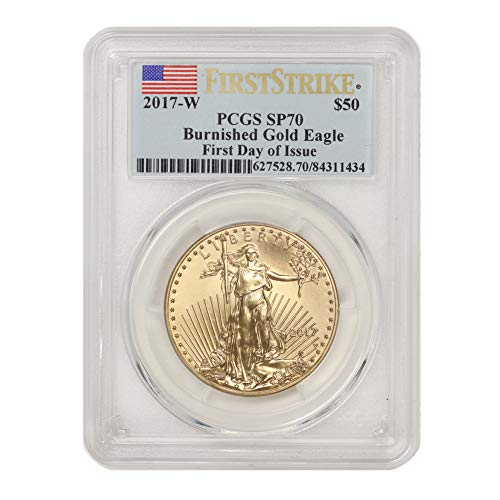 2017 W 1 oz American Burnished Gold Eagle SP-70 First Strike First Day of Issue by CoinFolio $50 SP70 PCGS