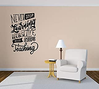 Vinyl Sticker Quote Phrase Never Stop Learning Because Life Never Stops Teaching Mural Decal Wall Art Decor EH1661