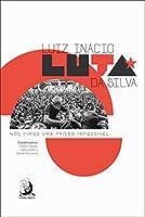 Luiz Inácio Luta da Silva. Nós Vimos Uma Prisão Impossível (Português)