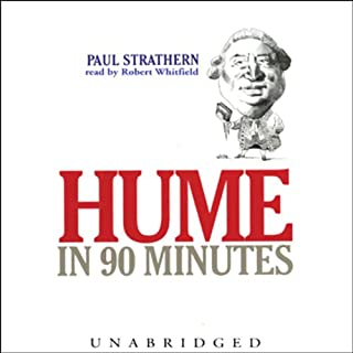 Hume in 90 Minutes                   By:                                                                                                                                 Paul Strathern                               Narrated by:                                                                                                                                 Robert Whitfield                      Length: 1 hr and 17 mins     75 ratings     Overall 4.0