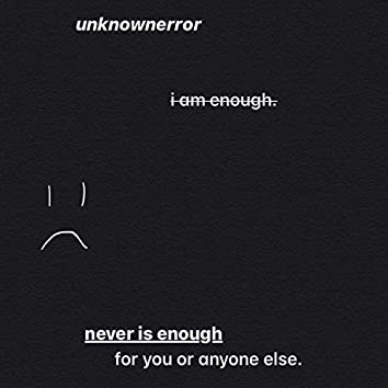 Never Is Enough