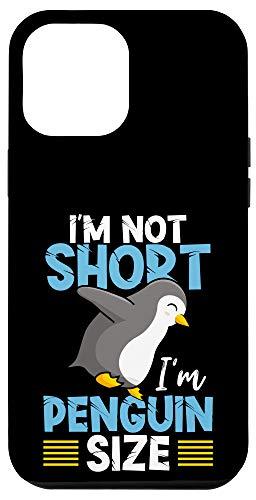 iPhone 12 Pro Max I'm Not Short I'm Penguin Size Funny Zoo Animal Case
