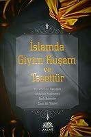 Islamda Giyim Kusam ve Tesettür