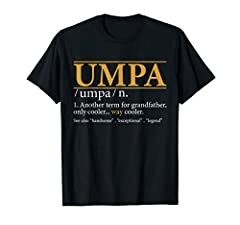 An Awesome Grand-father Tee Shirt gift on this Father's day or buy for Grandfather's Birthday. Funny Grandpa Retirement day or Christmas gift.UMPA an other term for Grandfather only cool way cooler. Xmas shirt for Gramps, Poppi, Pops or Grandaddy. UM...