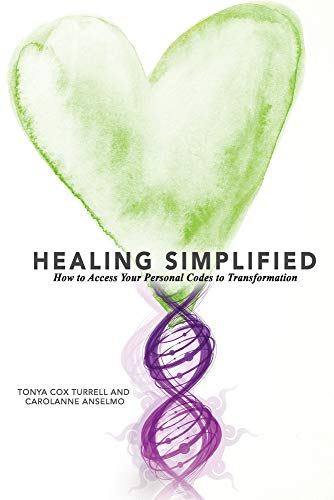 Healing Simplified: How to Access Your Personal Codes for Transformation