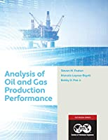 Analysis of Oil and Gas Production Performance: Textbook 17