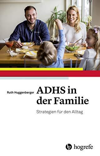 ADHS in der Familie: Strategien fr den Alltag
