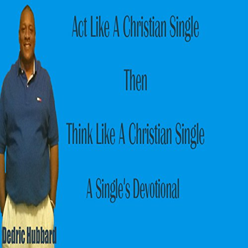 Act Like a Christian Single Then Think Like a Christian Single Devotional audiobook cover art